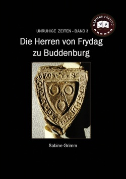 Die Herren von Frydag zu Buddenburg von Grimm,  Sabine
