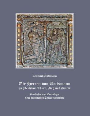 Die Herren von Gottsmann zu Neuhaus, Thurn, Büg und Brand von Gotsmann,  Reinhard
