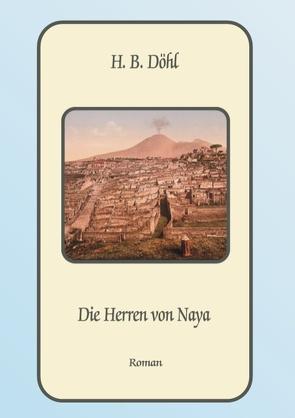 Die Herren von Naya von Döhl,  H. B.