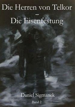 Die Herren von Telkor / Die Eisenfestung von Sigmanek,  Daniel