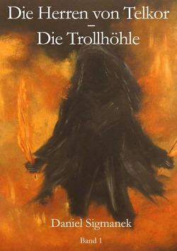 Die Herren von Telkor / Die Trollhöhle von Sigmanek,  Daniel