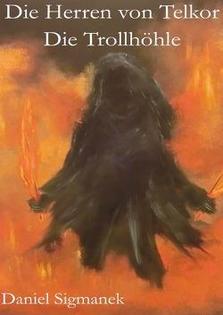 Die Herren von Telkor – Die Trollhöhle von Sigmanek,  Daniel