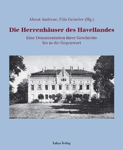 Die Herrenhäuser des Havellandes von Andreae,  Almut, Geiseler,  Udo