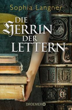 Die Herrin der Lettern von Langner,  Sophia