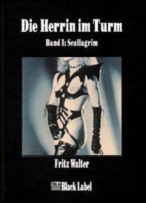 Die Herrin im Turm 1 – Scallagrim von Walter,  Fritz