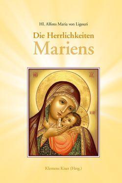 Die Herrlichkeit Mariens von von Liguori,  Hl. Alfons Maria