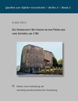 Die Herrschaft Bettingen an der Prüm und ihre Erträge um 1780 von Rech,  Claus