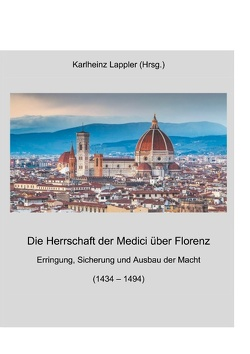 Die Herrschaft der Medici über Florenz von Lappler,  Karlheinz