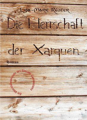 Die Herrschaft der Xarquen von Reuter,  Lisa-Marie