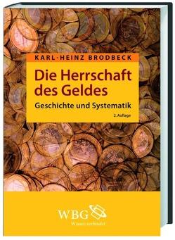 Die Herrschaft des Geldes von Brodbeck,  Karl H