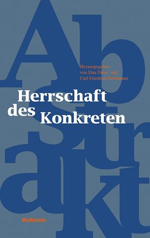 Die Herrschaft des Konkreten von Diner,  Dan, Gethmann,  Carl Friedrich
