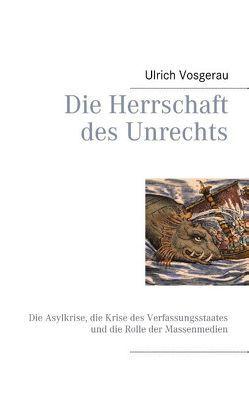 Die Herrschaft des Unrechts von Vosgerau,  Ulrich