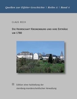 Die Herrschaft Kronenburg und ihre Erträge um 1780 von Rech,  Claus