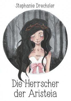 Die Herrscher der Aristeia von Drechsler,  Stephanie