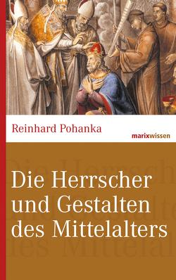 Die Herrscher und Gestalten des Mittelalters von Pohanka,  Reinhard
