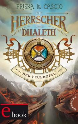 Die Herrscher von Dhaleth von Hirtz,  Isabelle, Lo Cascio,  Priska