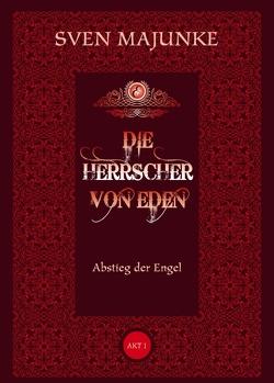 Die Herrscher von Eden von Majunke, Sven, Witte-Pflanz, Corina