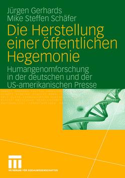 Die Herstellung einer öffentlichen Hegemonie von Gerhards,  Jürgen, Schäfer,  Mike S.