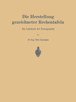 Die Herstellung gezeichneter Rechentafeln von Lacmann,  Otto