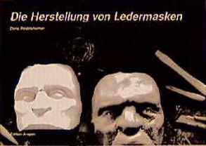Die Herstellung von Ledermasken von Riedelsheimer,  Doris