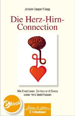 Die Herz-Hirn-Connection von Rüegg,  Johann Caspar