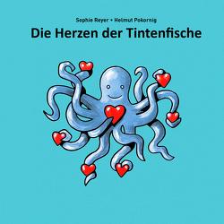 Die Herzen der Tintenfische von Pokornig,  Helmut, Reyer,  Sophie