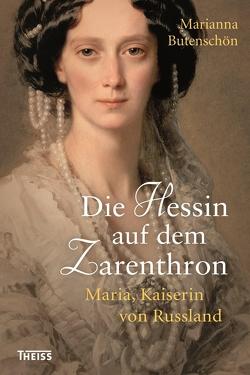 Die Hessin auf dem Zarenthron von Butenschön,  Marianna