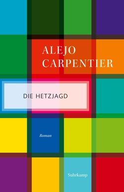 Die Hetzjagd von Botond,  Anneliese, Carpentier,  Alejo