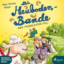 Die Heuboden-Bande – Der Muskelkater-Fall von Heger,  Ann-Katrin, Jablonka,  Christoph, Rupp,  Dominik
