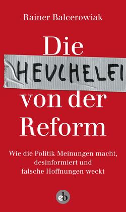 Die Heuchelei von der Reform von Balcerowiak,  Rainer