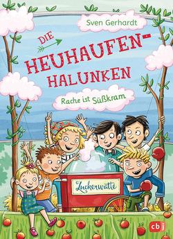 Die Heuhaufen-Halunken – Rache ist Süßkram von Gerhardt,  Sven, Schmidt,  Vera