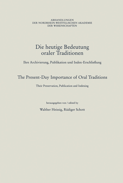 Die heutige Bedeutung oraler Traditionen / The Present-Day Importance of Oral Traditions von Heissig,  Walther, Schott,  Rüdiger