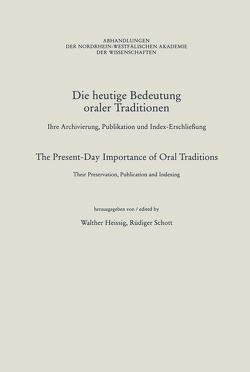 Die heutige Bedeutung oraler Traditionen / The Present-Day Importance of Oral Traditions von Heissig,  Walther, Schott,  Rüdiger