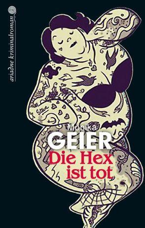 Die Hex ist tot von Geier,  Monika