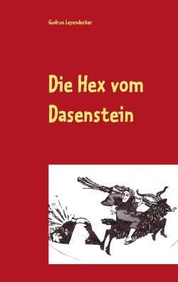 Die Hex vom Dasenstein von Leyendecker,  Gudrun