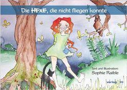 Die Hexe, die nicht fliegen konnte von Raible,  Sophie
