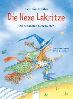 Die Hexe Lakritze. Die schönsten Geschichten von Hasler,  Eveline, Mühlhoff,  Ulrike