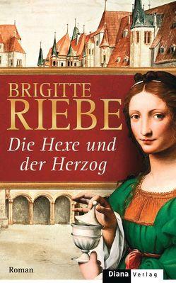 Die Hexe und der Herzog von Riebe,  Brigitte