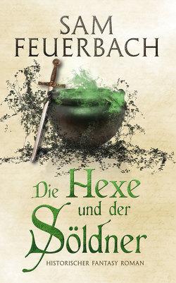 Die Hexe und der Söldner von Feuerbach,  Sam