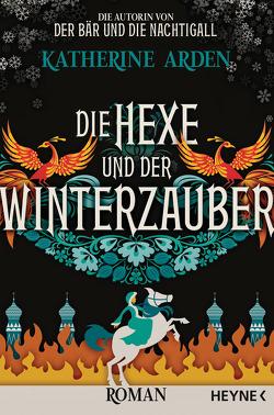 Die Hexe und der Winterzauber von Arden,  Katherine, Pfingstl,  Michael