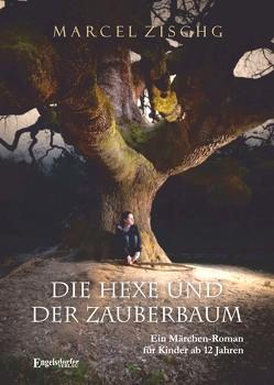 Die Hexe und der Zauberbaum von Zischg,  Marcel