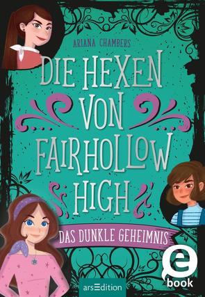Die Hexen von Fairhollow High – Das dunkle Geheimnis von Attwood,  Doris, Chambers,  Ariana, Diaz,  Susana