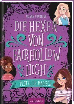 Die Hexen von Fairhollow High – Plötzlich magisch von Attwood,  Doris, Chambers,  Ariana, Diaz,  Susana