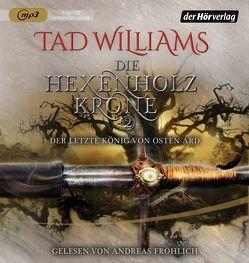 Die Hexenholzkrone (Bd. 2) von Fröhlich,  Andreas, Holfelder-von der Tann,  Cornelia, Ströle,  Wolfram, Williams,  Tad