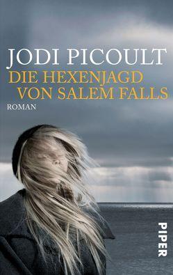 Die Hexenjagd von Salem Falls von Picoult,  Jodi, Timmermann,  Klaus, Wasel,  Ulrike