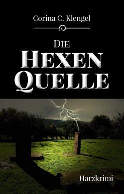 Die Hexenquelle von Klengel,  Corina C.