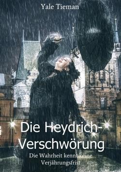 Die Heydrich-Verschwörung von Tieman,  Yale