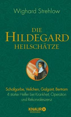 Die Hildegard-Heilschätze von Strehlow,  Wighard