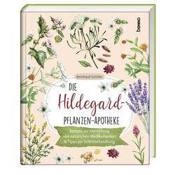 Die Hildegard-Pflanzen-Apotheke von Schiller,  Reinhard