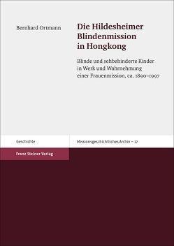 Die Hildesheimer Blindenmission in Hongkong von Ortmann,  Bernhard